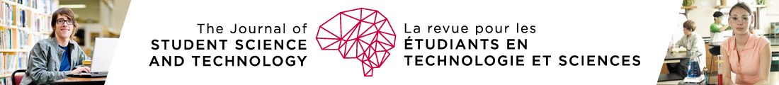 The Journal of Student Science and Technology / La revue pour les etudiants en technologie et sciences